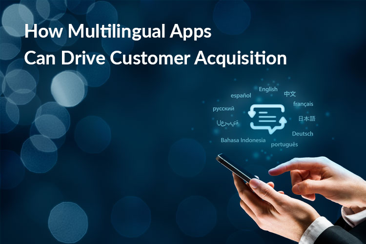 Read about the importance of multilingual mobile apps. How they help in attaining a strong business presence globally in this digital era.