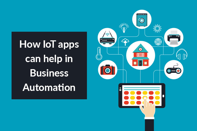 IoT Apps for Business Automation