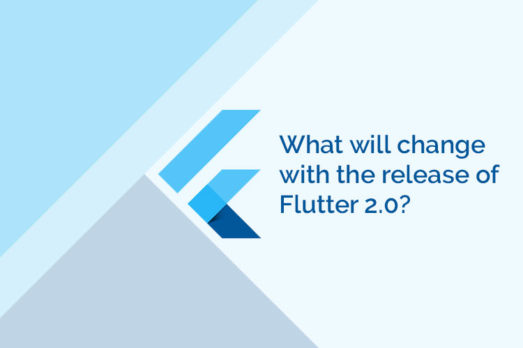 Image: What will change with the release of Flutter 2.0